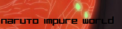 Naruto Impure World