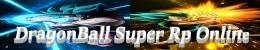 Dragon Ball Super - RP Online
