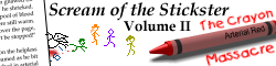 Scream of the Stickster Volume II: The Crayon Massacre