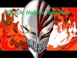 Bleach: Hollow TakeOver