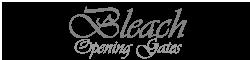 Bleach Opening Gates