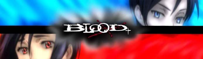 Blood+ :Race Against Time