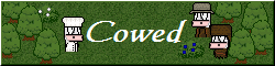 Cowed